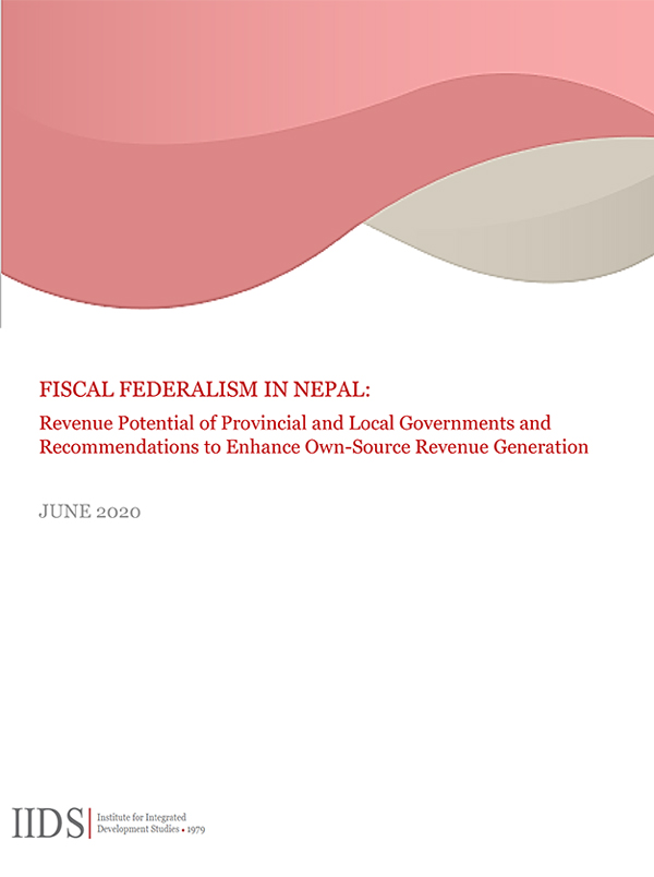 Fiscal Federalism in Nepal: Revenue Potential of Provincial and Local Governments and Recommendations to Enhance Own-Source Revenue Generation